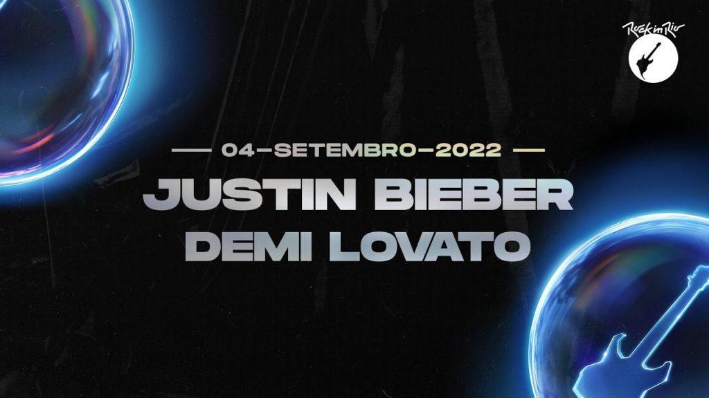 Justin Bieber e Demi Lovato se apresentarão no Rock in Rio 2022