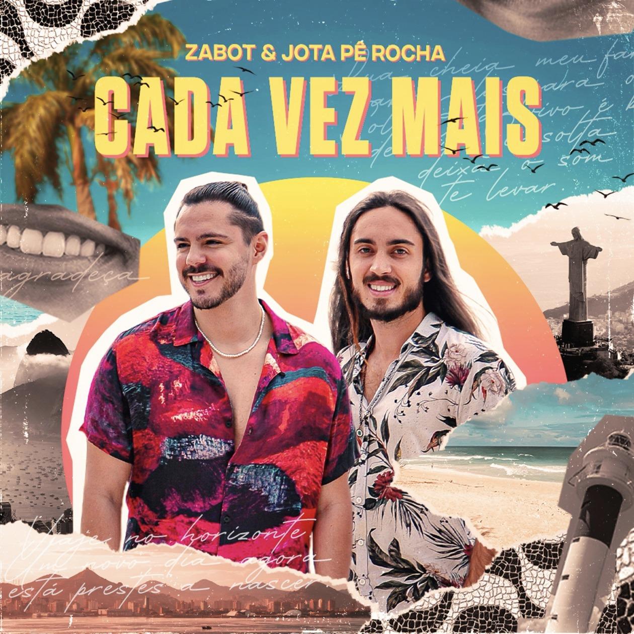"""Zabot, em parceria com Jota Pê Rocha, lança seu novo single """"Cada Vez Mais"""""""